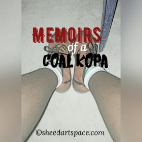 Memoirs of a Coal Kopa#3