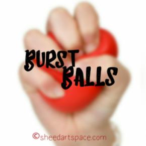Burst Balls.