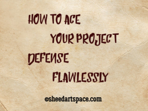 How to Ace your Project Defense Flawlessly.