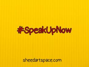 #SpeakUpNow!