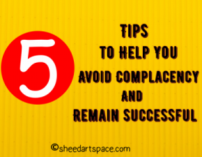 ​5 Tips to Help You Avoid Complacency and Remain Successful.